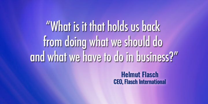 What is it that holds us back from doing what we should do and what we have to do in business?