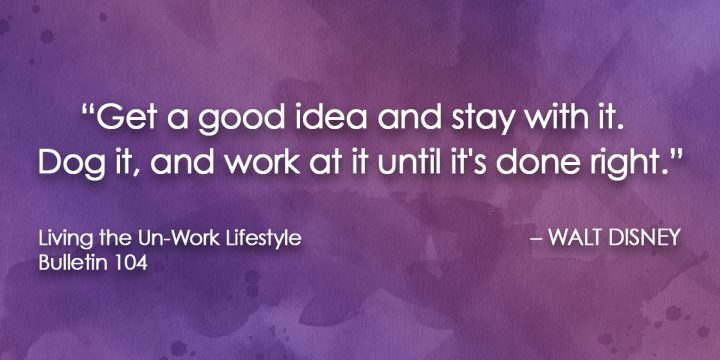 Stay with your good ideas!