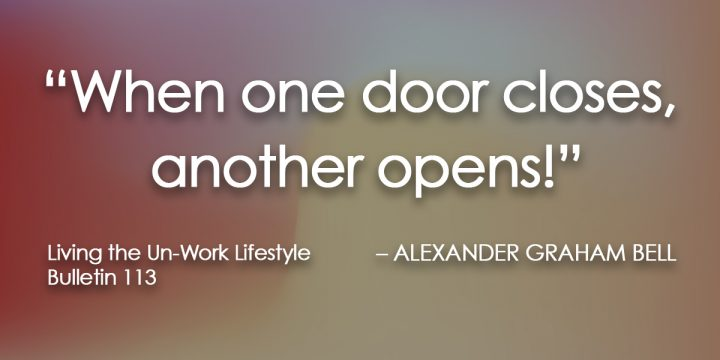 When one door closes, another opens.