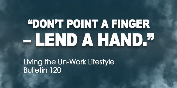 Don't point a finger – lend a hand.